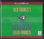 Dick Francis's Bloodline Unabridged Audio CD - Felix Francis, Martin Jarvis