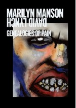 Marilyn Manson & David Lynch: Genealogies of Pain - Marilyn Manson, Catherine Hug, David Galloway, David Lynch