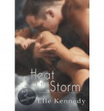 Heat of the Storm - Elle Kennedy