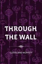Through the Wall - Cleveland Moffett