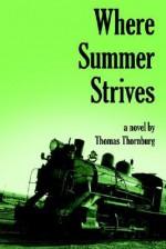 Where Summer Strives - Thomas Thornburg