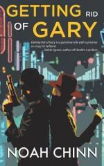 Getting Rid of Gary - Noah Chinn