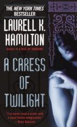 A Caress of Twilight - Laurell K. Hamilton