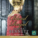 Blood Royal - Vanora Bennett, Lucy Scott, Oakhill Publishing Ltd