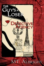 The Guy's a Loser Detective Agency - M.T. Albright