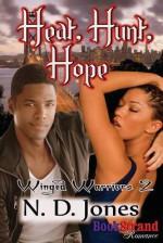Heat, Hunt, Hope [Winged Warriors 2] (Bookstrand Publishing Romance) - N D Jones