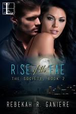 Rise of the Fae (The Society Trilogy) - Rebekah R. Ganiere