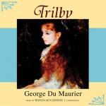 Trilby - Inc. Blackstone Audio, Inc., George du Maurier, Nadia May