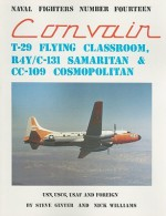 Convair T-29 Flying Classroom R4Y/C-131 Samaritan & CC-109 Cosmopolitan: USN, USCG, USAF and Foreign - Steve Ginter, Nick Williams