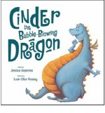Cinder The Bubble Blowing Dragon - Jessica Anderson