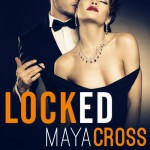 Locked: The Alpha Group, Book 1 - Maya Cross, Carmen Rose