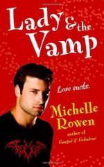 Lady & the Vamp - Michelle Rowen