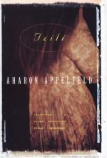 Tzili: The Story of a Life - Aharon Appelfeld, Dalya Bilu (Translator)