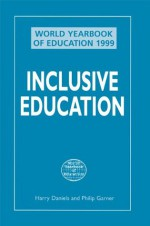 World Yearbook of Education 1999: Inclusive Education - Harry Daniels, Philip Garner