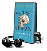 The First Human: The Race to Discover Our Earliest Ancestors - Ann Gibbons, Renée Raudman