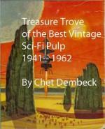 Treasure Trove of the Best Vintage Sci-Fi Pulp - Mack Reynolds, Harry Harrison, Manly Wellman, Frederik Pohl, Chet Dembeck