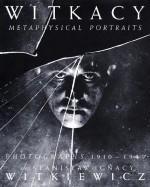 The Witkacy: Metaphysical Portraits: Photographs 1910-1939 by Stanislaw Ignacy Witkiewicz - Stanisław Ignacy Witkiewicz, Stefan Okołowicz, Ulrich Pohlmann, Urszula Czartoryska, T. O. Immisch, Klaus E. Goltz
