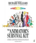 The Animator's Survival Kit, Expanded Edition: A Manual of Methods, Principles and Formulas for Classical, Computer, Games, Stop Motion and Internet Animators - Richard Williams