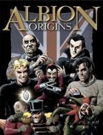 Albion: Origins - Tom Tully, Scott Goodall, Francisco Solano López, Leah Moore, John Reppion