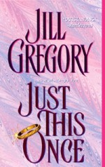 Just This Once - Jill Gregory