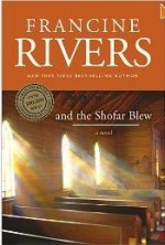 And The Shofar Blew - Francine Rivers