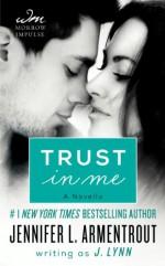Trust in Me - J. Lynn, Jennifer L. Armentrout