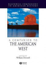 A Companion to the American West - William Deverell