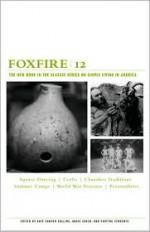 Foxfire 12 - Eliot Wigginton, Kaye Carver Collins, Angie Cheek