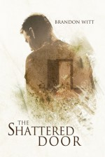 The Shattered Door - Brandon Witt