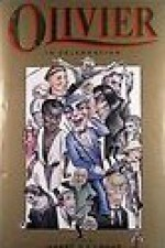 Olivier: In Celebration - Garry O'Connor, Peggy Ashcroft, Simon Callow, Michael Caine, Christopher Fry, Peter Hall, Jonathan Miller, Derek Granger, Douglas Fairbanks Jr, Emlyn Williams, Elaine Dundy, Angus McBean, J. C. Trewin, Mark Amory, Melvyn Bragg, John Mortimer, Antony Sher, Fabia Drake, Anth