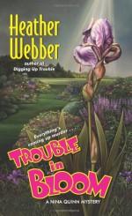 Trouble in Bloom - Heather Webber