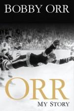 Orr: My Story - Bobby Orr