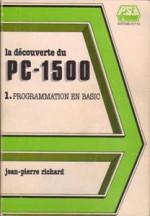 La découverte du PC 1500, 1 Programmation en Basic - Jean-Pierre Richard