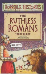 The Ruthless Romans - Terry Deary
