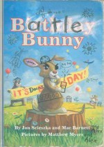 Battle Bunny - Jon Scieszka, Mac Barnett, Matthew Myers