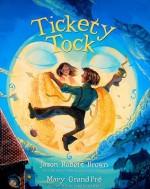 Tickety Tock - Mary GrandPré, Jason Robert Brown