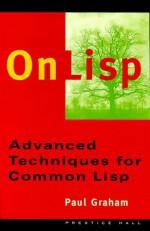 On Lisp: Advanced Techniques for Common Lisp - Paul Graham