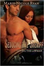 Seducing the Sheriff - Marie-Nicole Ryan