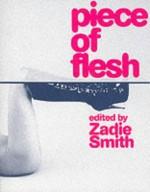Piece Of Flesh - Zadie Smith