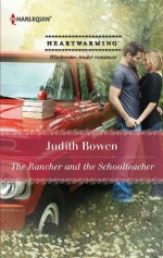 The Rancher and the Schoolteacher (Men of Glory) - Judith Bowen