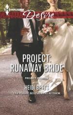 Project: Runaway Bride (Project: Passion) - Heidi Betts