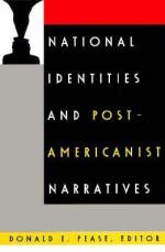 National Identities and Post-Americanist Narratives - Donald E. Pease, Ross Posnock, Alan Nadel, Robert J. Corber