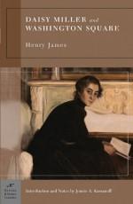 Daisy Miller and Washington Square - Henry James, Jennie A. Kassanoff