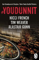 #Youdunnit - Nicci French, Tim Weaver, Alastair Gunn