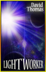 Lightworker: The Law of Attraction Mystery Novel - David Thomas