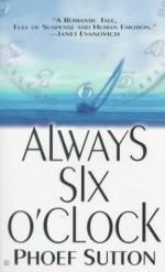 Always Six O'Clock - Phoef Sutton