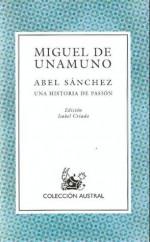 Abel Sanchez. Una historia de pasion (Spanish Edition) - Miguel de Unamuno, Isabel Criado