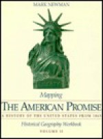 Mapping the American Promise: Historical Geography Workbook, Volume I - Mark Newman, James L. Roark