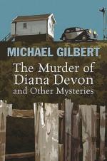 The Murder of Diana Devon and Other Mysteries. Michael Gilbert - Michael Gilbert