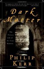 Dark Matter: The Private Life of Sir Isaac Newton - Philip Kerr